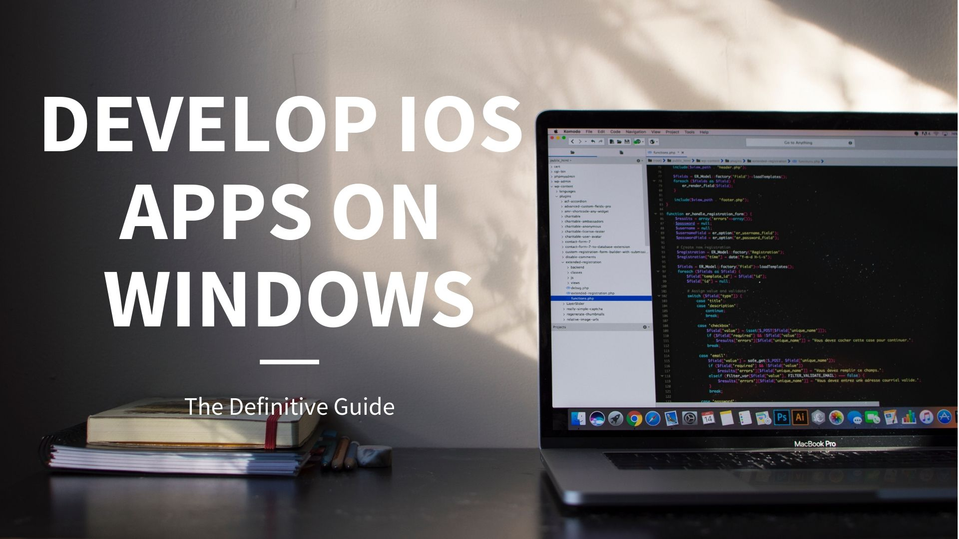 Xcode For Windows: The Best Alternatives To Develop iOS Apps