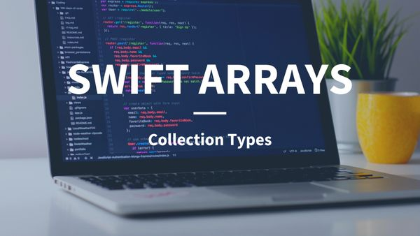 Arrays In Swift Explained